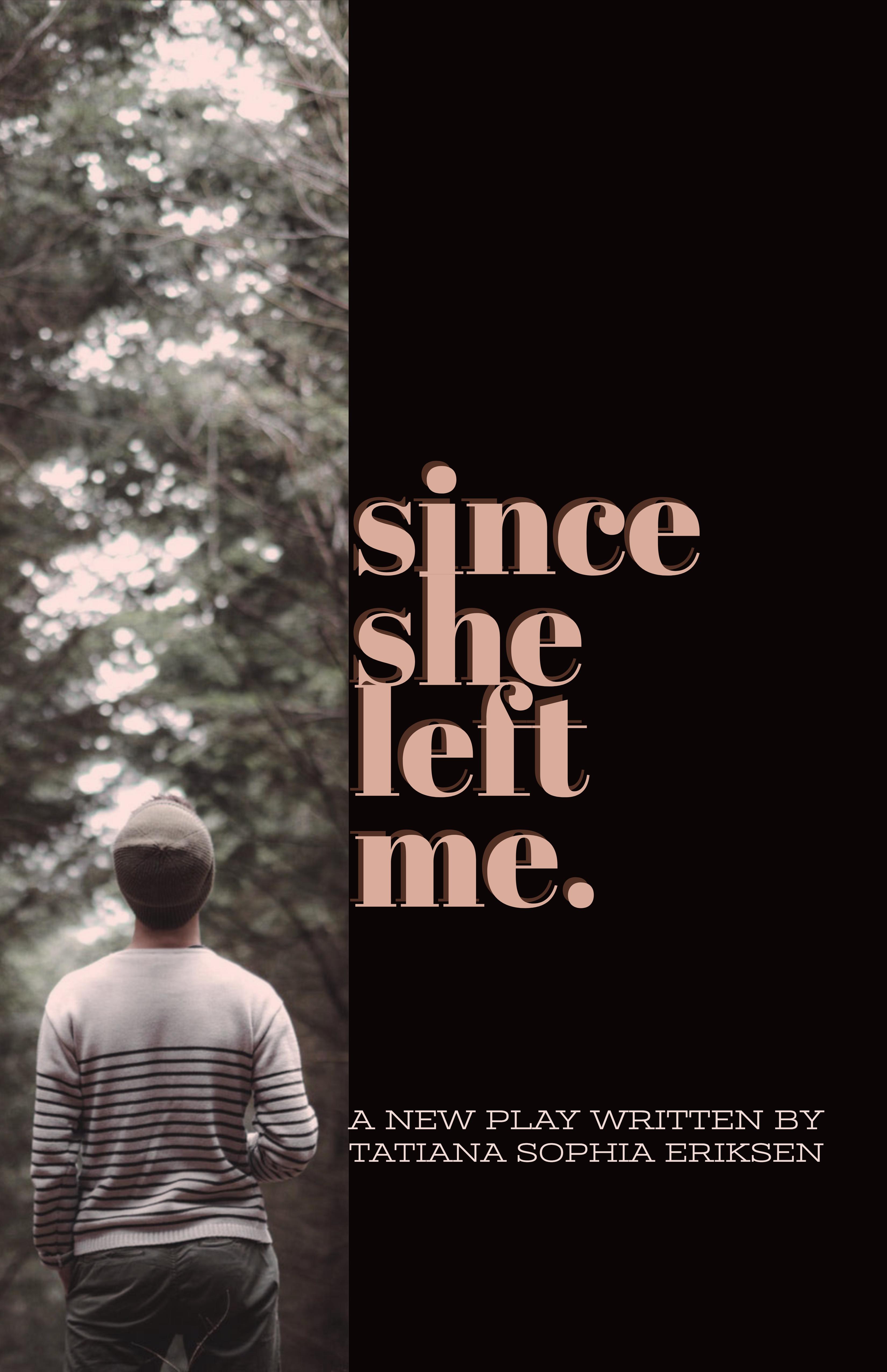 SINCE SHE LEFT ME - New York Theater Festival